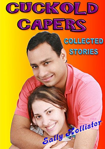 Cuckold Capers: Collected Stories (English Edition)