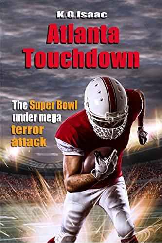 Couverture du livre Atlanta Touchdown: The Super Bowl Under Mega Terror Attack (English Edition)