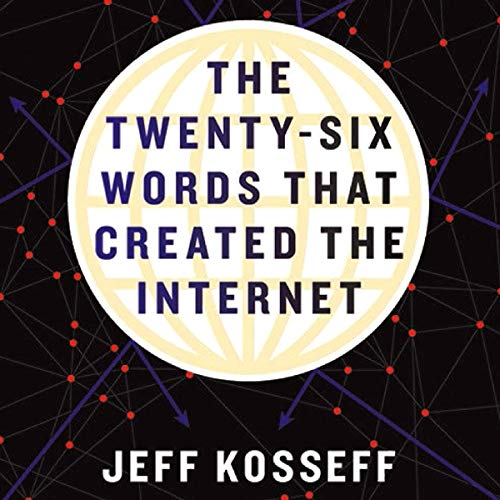 The Twenty-Six Words That Created the Internet cover art