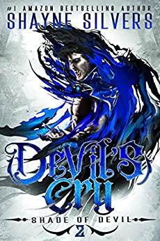 Devil's Cry: Shade of Devil Book 2 by [Shayne Silvers]