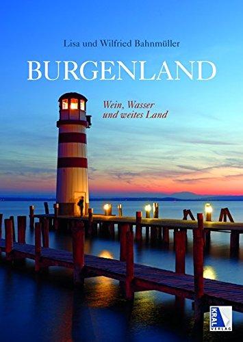 Burgenland - Wasser, Wein und weites Land