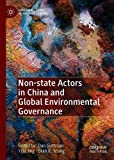 Non-state Actors in China and Global Environmental Governance (Governing China in the 21st Century)