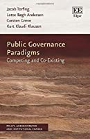 Public Governance Paradigms: Competing and Co-Existing (Policy, Administrative and Institutional Change)