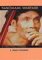 Yanomami Warfare: A Political History (School for Advanced Research Resident Scholar Book)