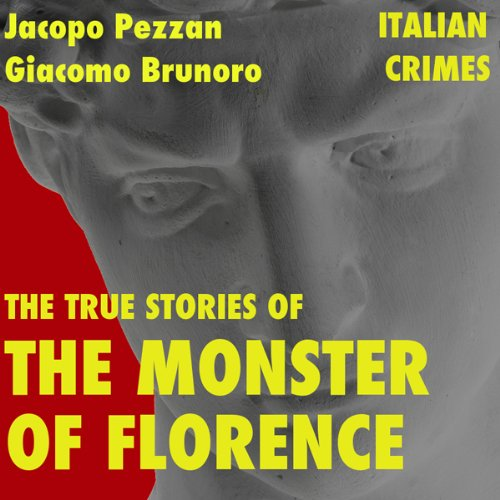 The True Stories of the Monster of Florence audiobook cover art