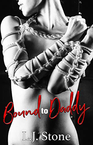 Bound to Daddy: A First Time Rear Entry BDSM Short (How To Train Your Submissive Book 5)
