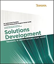 Teradata 14 Certification Study Guide - Solutions Development