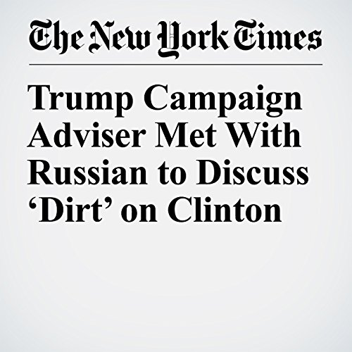 Trump Campaign Adviser Met With Russian to Discuss 'Dirt' on Clinton copertina