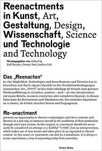 Reenactments in Kunst, Gestaltung, Wissenschaft und Technologie