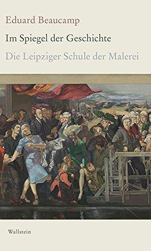 Im Spiegel der Geschichte: Die Leipziger Schule der Malerei