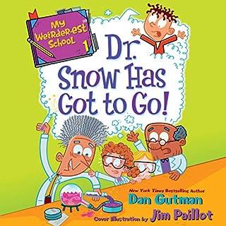 My Weirder-est School, Book 1: Dr. Snow Has Got to Go! audiobook cover art