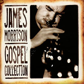 James Morrison: Gospel Collection, Vol. 1
