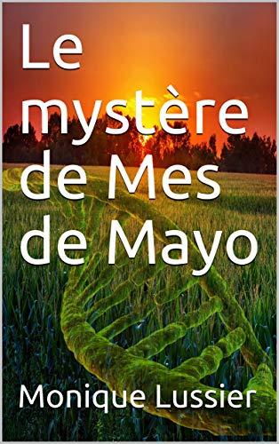 Le mystère de Mes de Mayo (French Edition)