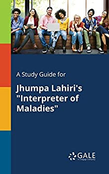A Study Guide for Jhumpa Lahiri s  Interpreter of Maladies   Short Stories for Students