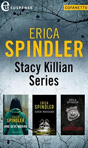 Stacy Killian Series | Cofanetto (eLit): Jane deve morire | Giochi pericolosi | Il giustiziere di [Erica Spindler]