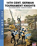 14th Cent. German tournament knights (Soldiers, Weapons & Uniforms MED)