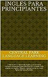 Inglés Para Principiantes: 3 libros en 1. Aprende inglés con historia cortas+conversaciones básicas+501 frases más usadas en inglés. Mejora rápidamente tu nivel. Aprenda escuchando!