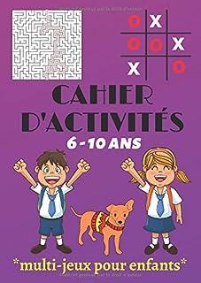 Cahier d'activités multi-jeux pour enfants 6-10 ans: labyrinthes, sudoku, mots..