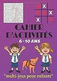 Cahier d'activités multi-jeux pour enfants 6-10 ans: labyrinthes, sudoku, mots mêlés, morpion, pendu, livre de jeux amusants pour les enfants 6 ans et plus / idée cadeau fille garcon/ Grand format A4