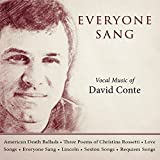 Everyone Sang: Vocal Music of David Conte
