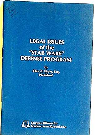 Legal Issues of the Star Wars Defense Program.