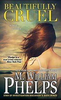 Beautifully Cruel by [M. William Phelps]