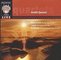 Nancarrow: String Quartet No. 3 / Ligeti: String Quartet No. 2 / Dutilleux: String Quartet Ainsi la niut by Arditti Quartet