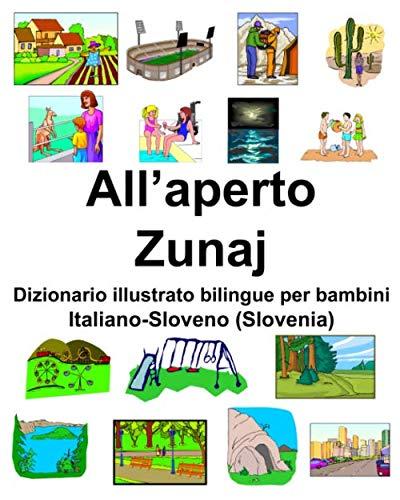 Italiano-Sloveno (Slovenia) All'aperto/Zunaj Dizionario illustrato bilingue per bambini
