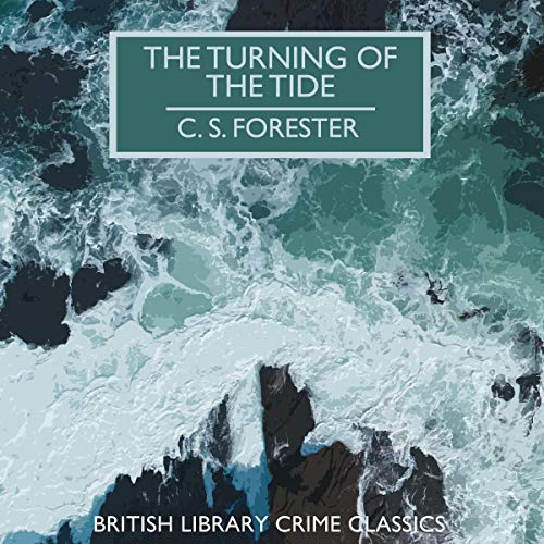 The Turning of the Tide Audiobook By C. S. Forester cover art