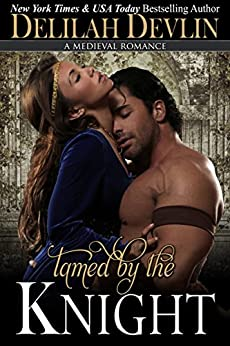 Tamed by a Knight by [Delilah Devlin]