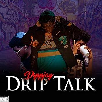 Drip Talk
