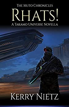 RHATS!: A Takamo Universe Novella (The Muto Chronicles Book 1) by [Kerry Nietz]