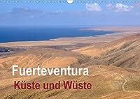 Fuerteventura - Kueste und Wueste (Wandkalender 2022 DIN A3 quer): Wilde Kuesten, Sandstraende und Wuesten sind die Merkmale dieser faszinierenden Insel im Atlantik. (Monatskalender, 14 Seiten )