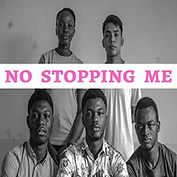 No Stopping Me