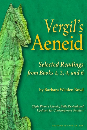 Vergil's Aeneid: Selected Readings from Books 1, 2, 4, and 6 (English and Latin Edition)