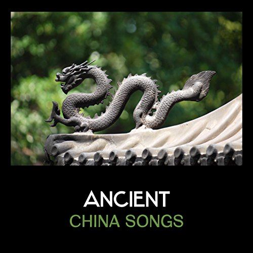 Ancient China Songs – Oriental Asian Music, Chinese Bells and Drums, Asian Flute Songs, Traditional China Music