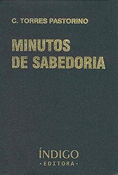 Minutos de Sabedoria por [C. Torres Pastorino]