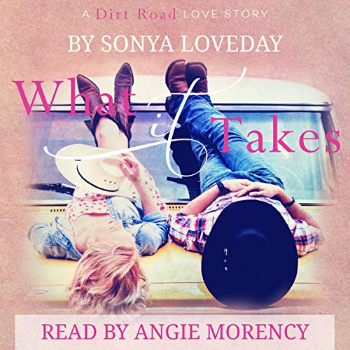 What It Takes: A Dirt Road Love Story audiobook cover art