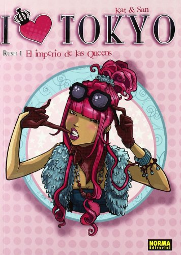 I love Tokyo 1 El imperio de las Queens / The Empire of Queens