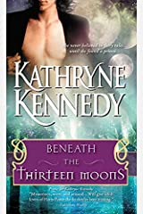 Beneath the Thirteen Moons Kindle Edition