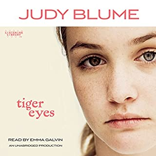 Tiger Eyes                   By:                                                                                                                                 Judy Blume                               Narrated by:                                                                                                                                 Emma Galvin                      Length: 4 hrs and 58 mins     60 ratings     Overall 4.3