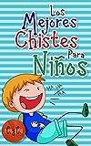 Los mejores chistes para niños: Libro de chistes y humor para toda la familia, niñas y niños, jóvenes y adultos