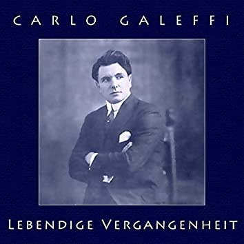 Carlo Galeffi: Lebendige Vergangenheit