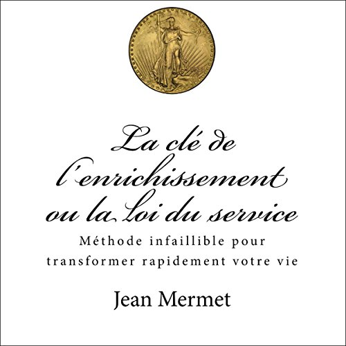 Couverture de La clé de l'enrichissement ou la loi du service [The Key to Enrichment or the Law of Service]