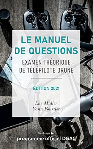 Le manuel de questions examen théorique de télépilote drone (French Edition)
