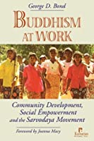 Buddhism at Work: Community Development, Social Empowerment and the Sarvodaya Movement