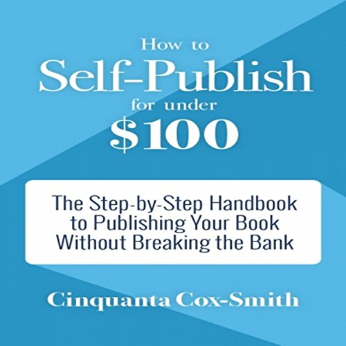 How to Self-Publish for Under $100 cover art