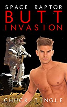 Space Raptor Butt Invasion by [Chuck Tingle]