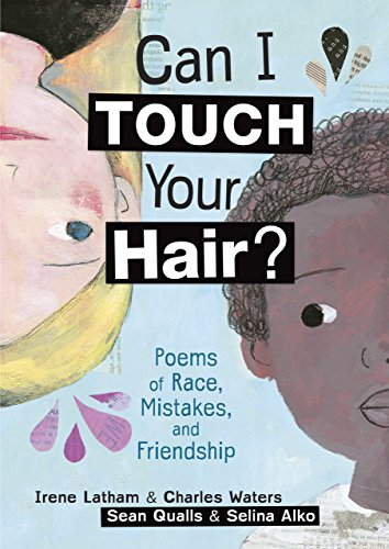 Compare Textbook Prices for Can I Touch Your Hair?: Poems of Race, Mistakes, and Friendship  ISBN 9781512404425 by Latham, Irene,Waters, Charles,Qualls, Sean,Alko, Selina