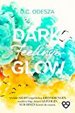 DARK Feelings GLOW: Geheimer Liebesroman (Glow Reihe 5)